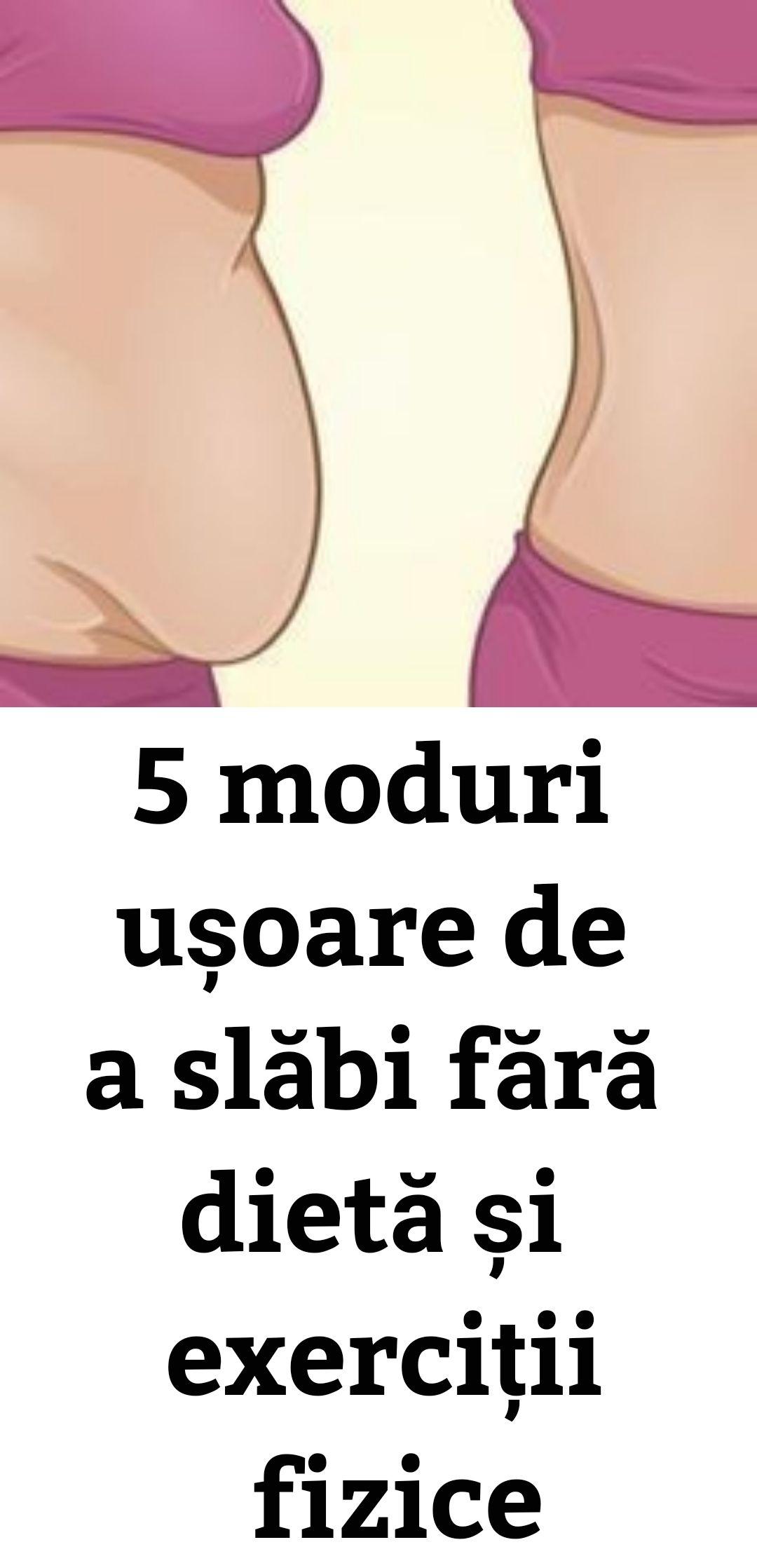 moduri simple ușoare de a pierde în greutate)